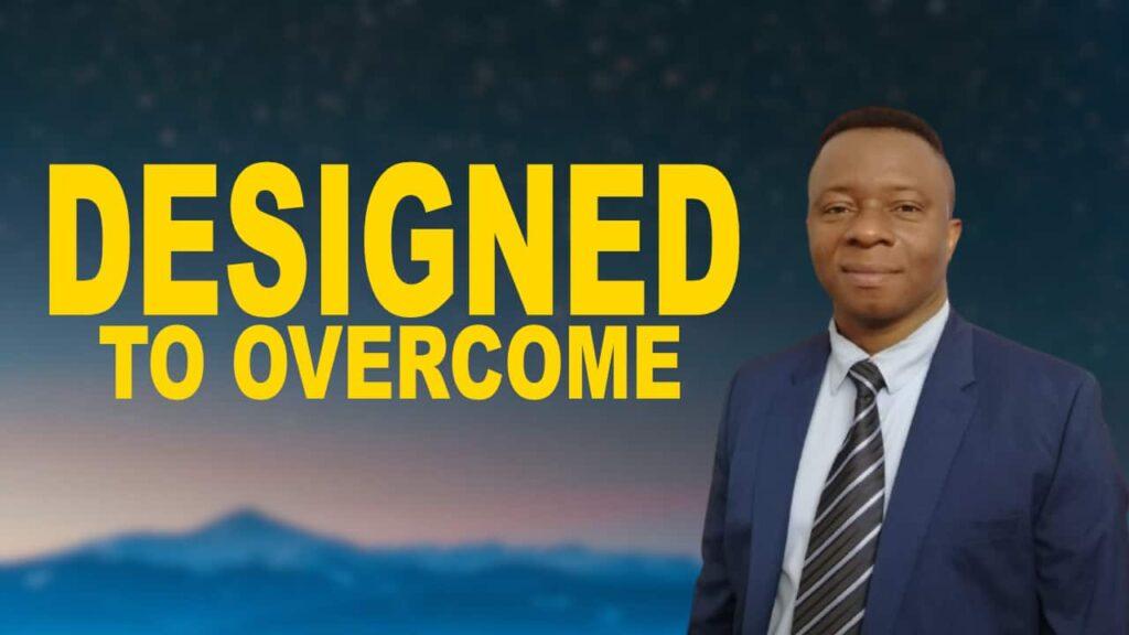 Designed to overcome